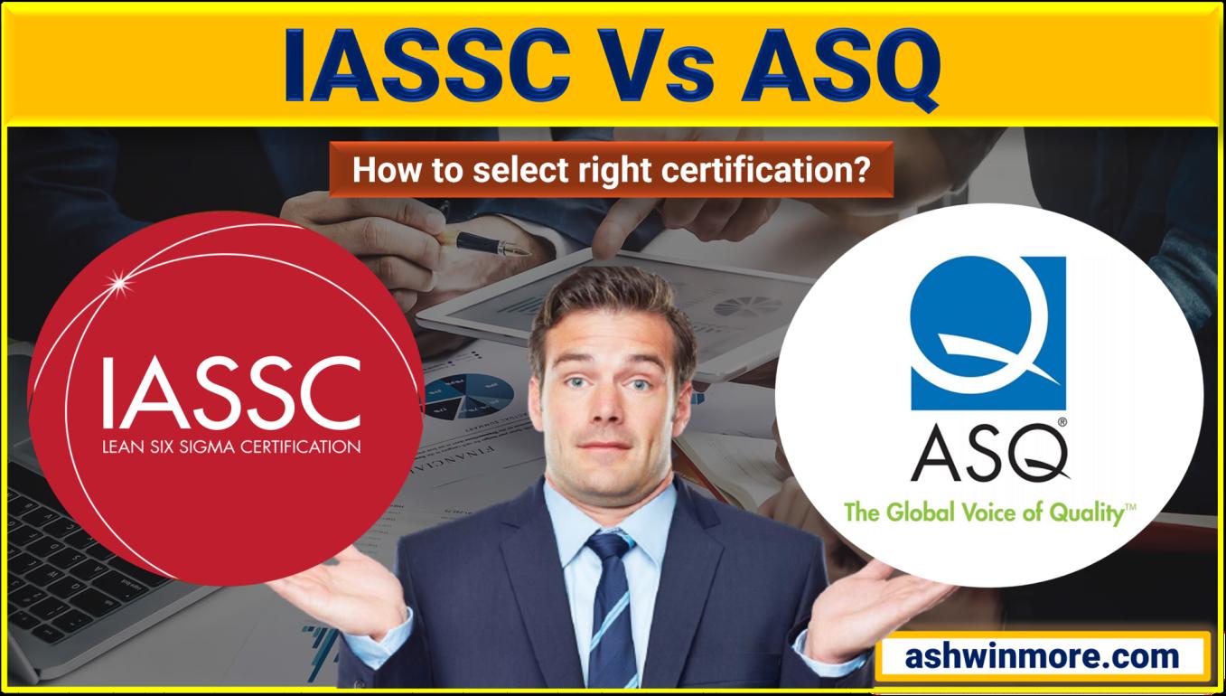 IASSC Vs ASQ: how to choose best Six Sigma certification?